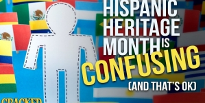 Hispanic Heritage Month Is Confusing (And That's Okay!)