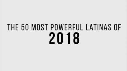 Top 50 Most Powerful Latinas of 2018